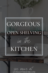GORGEOUS (and easy) DIY open shelves for the kitchen via Living Letter Home