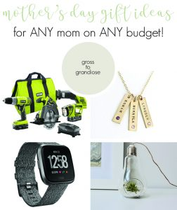 Mother's Day Gift Ideas on any budget!