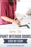 Step by step guide to painting your interior doors! via Living Letter home