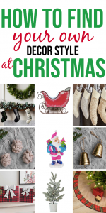Tips on how to find your own Christmas decor style #christmasdecor #christmasdecoratingideas