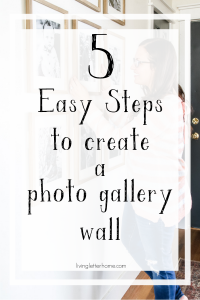 Follow these 5 steps to get a photo gallery wall you love #gallerywall #photowall #livingletterhome #walldecor