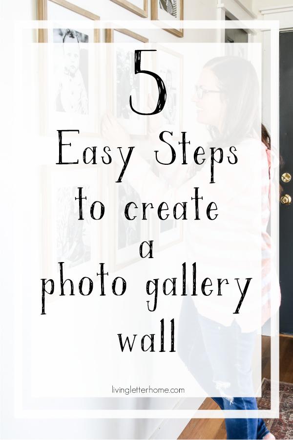 Follow these 5 steps to get a photo gallery wall you love #gallerywall #photowall #livingletterhome #walldecor