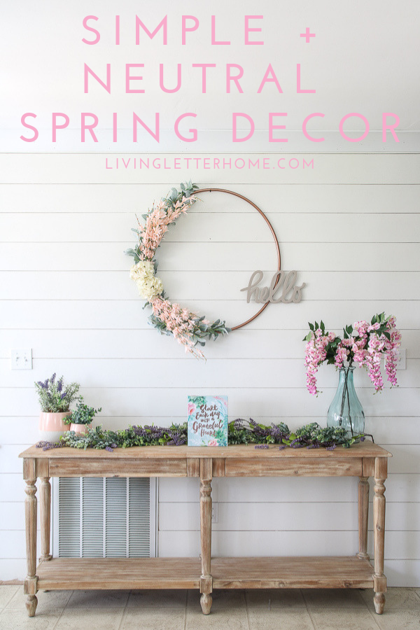 Simple and neutral spring decor using greenery, flowers, and pops of color #springdecor #springdecorideas #blushpinkdecor