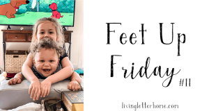 Feet Up Friday #11