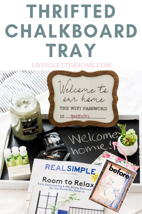 This thrifted chalkboard tray makeover is a quick DIY project you can do in a day to have a place to put all your welcome treats for your guests #guestroom #hospitality #diy #repurposeit #thriftedmakeover