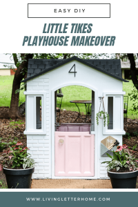 DIY Little Tikes playhouse makeover by Living Letter Home on a budget, with cute little details for our want to be gardener girl #outdoorplayhousediy #playhousemakeover