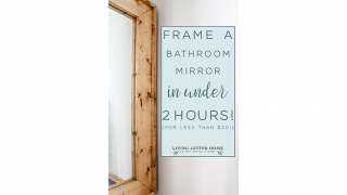 DIY Mirror Frame for less than $20! -