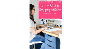 Starting a blog? Don't make these 3 HUGE mistakes! You can be successful from day one if you really want to be! Learn how at livingletterhome.com! #beginnerblogging #startablog #howtostartablog