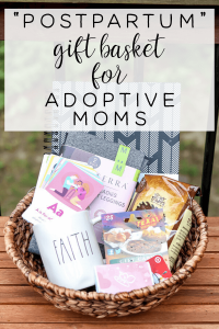 """Postpartum"" Adoption Gift Basket Ideas for the new mom! Practical gifts you can get for a mom who just adopted and added to their family! #adoptiongiftideas #adoptiongifts #postpartumgifts"