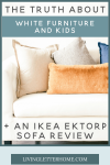 Brutally honest Ikea Ektorp Sofa Review + what it's like to have white furniture with kids #ikeafurniture #ikeasofa #ikeaektorp