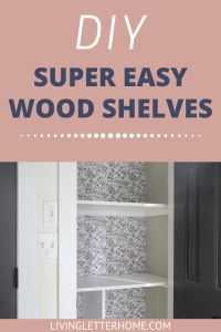 The easiest DIY wood shelves you can make in a day! Just say no to wire shelving!