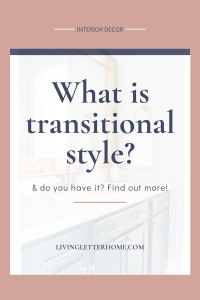 What is transitional style? Find out if what it is and see it in real homes!