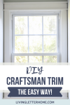 Complete step-by-step guide on how to install DIY craftsman window trim! via Living Letter Home