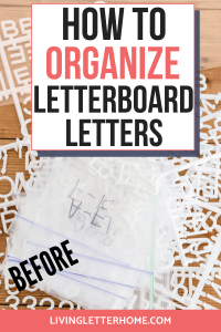 How to organize letters from letterboard the easy way! via Living Letter Home