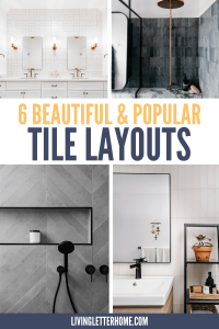 6 beautiful and super popular ways to lay out your tile and what they look like in real homes! via Living Letter Home