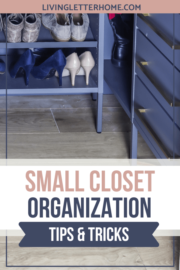 Small closet organization tips and tricks