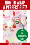 How to wrap the perfect gift every time! | Learn how at LivingLetterHome.com