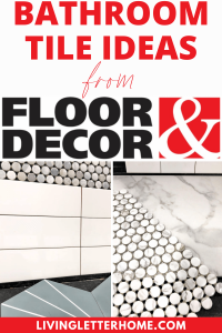 Bathroom tile ideas from Floor and Decor graphic for Pinterest