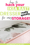 How to hack your Ikea Rast dressers really quickly for easy storage